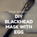DIY blackhead mask